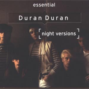 Night Versions: The Essential Duran Duran